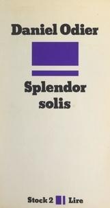 Daniel Odier et Jean-Claude Barreau - Splendor Solis.
