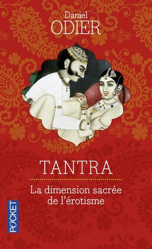 Daniel Odier - Tantra - Initiation d'un Occidental à l'amour absolu.