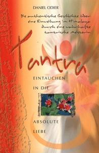 Daniel Odier - Tantra - Eintauchen in die absolute liebe.