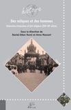 Daniel-Odon Hurel et Anne Massoni - Des reliques et des hommes - Ostensions limousines et faits religieux (XVIe-XXe siècle).