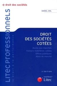 Daniel Ohl - Droit des sociétés cotées - Accès aux marchés, Valeurs mobilières cotées, Offres publiques, Abus de marché.