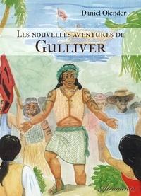 Daniel Olender - Les nouvelles aventures de Gulliver.