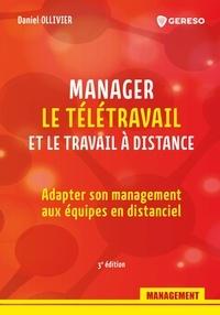 Daniel Ollivier - Manager le télétravail et le travail à distance - Adapter son management aux équipes en distanciel.