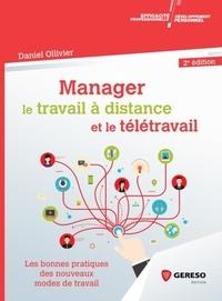Daniel Ollivier - Manager le travail à distance et le télétravail - Les bonnes pratiques des nouveaux modes de travail.