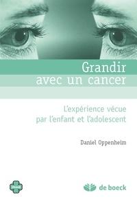 Daniel Oppenheim - Grandir avec un cancer - L'expérience vécue par l'enfant et l'ado.