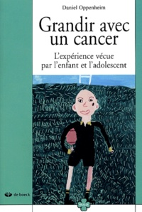 Daniel Oppenheim - Grandir avec un cancer - L'expérience vécue par l'enfant et l'adolescent.