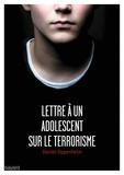 Daniel Oppenheim - Lettre à un adolescent sur le terrorisme.