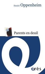 Daniel Oppenheim - Parents en deuil - Le temps reprend son cours.