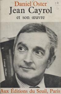 Daniel Oster - Jean Cayrol et son œuvre.