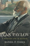 Daniel P Todes - Ivan Pavlov - A Russian Life in Science.