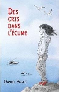 Daniel Pagés - Des cris dans l'écume.