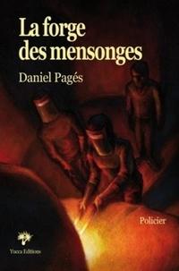 Daniel Pagés - La forge des mensonges.