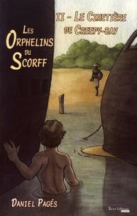 Daniel Pagés - Les Orphelins du Scorff Tome 2 : Le cimetière de Creepy-Bay.