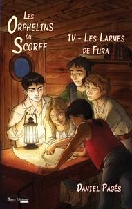 Daniel Pagés - Les Orphelins du Scorff Tome 4 : Les larmes de Fura.