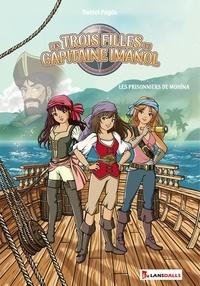 Daniel Pagés - Les trois filles du Capitaine Imanol - Les prisonniers de Mohina.
