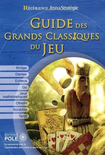 Daniel Paladino et Philippe Jeanneret - Guide des grands classiques du jeu.