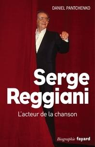 Daniel Pantchenko - Serge Reggiani - L'acteur de la chanson.