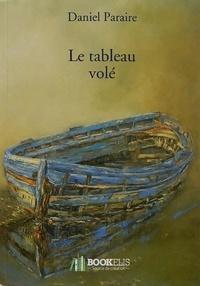 Daniel Paraire - Le tableau volé.