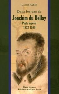 Daniel Paris - Joachim du Bellay - Poète angevin (1522-1560).