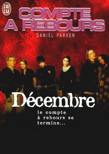 Daniel Parker - Compte à rebours  : Décembre.