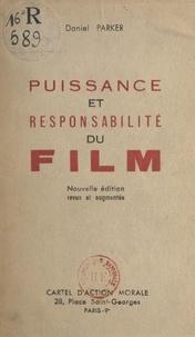 Daniel Parker - Puissance et responsabilité du film.