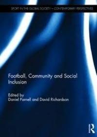 Daniel Parnell et David Richardson - Football, Community and Social Inclusion.