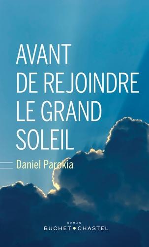 Daniel Parokia - Avant de rejoindre le grand soleil.