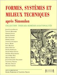 Daniel Parrochia et Valentina Tirloni - Formes, systèmes et milieux techniques après Simondon.