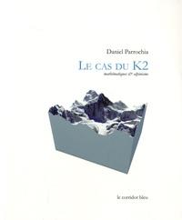 Daniel Parrochia - Le cas du K2 - Mathématiques & alpinisme.