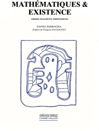 Daniel Parrochia - Mathématiques & existence - Ordres, fragments, empiétements.
