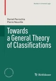 Daniel Parrochia - Towards a General Theory of Classifications.