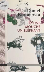 Daniel Pasquereau - D'une mouche un éléphant - [nouvelles].