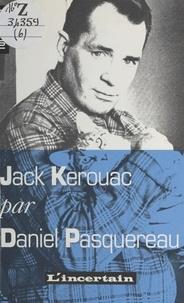Daniel Pasquereau - Tombeau de Jack Kerouac.