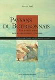Daniel Paul - Paysans du Bourbonnais - Une société rurale face au changement, 1750-1880.
