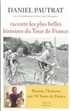Daniel Pautrat - Daniel Pautrat raconte les plus belles histoires du Tour de France.