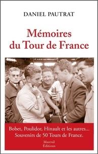 Daniel Pautrat - Mémoires du Tour de France.