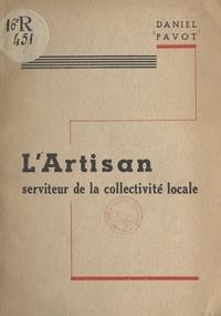 Daniel Pavot - L'artisan - Serviteur de la collectivité locale.