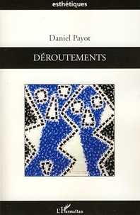 Daniel Payot - Déroutements.