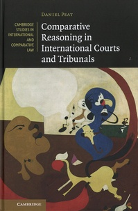 Daniel Peat - Comparative Reasoning in International Courts and Tribunals.