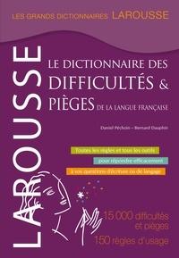 Daniel Péchoin et Bernard Dauphin - Le dictionnaire des difficultés & pièges de la langue française.