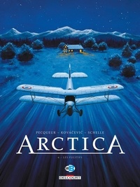 Daniel Pecqueur et Bojan Kovacevic - Arctica Tome 6 : Les fugitifs.