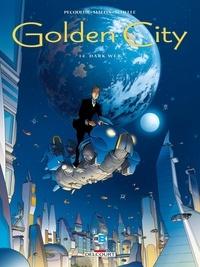 Daniel Pecqueur et Nicolas Malfin - Golden City Tome 14 : Dark Web.