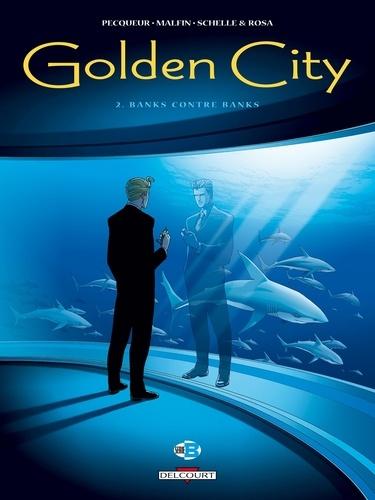 Daniel Pecqueur et Nicolas Malfin - Golden City Tome 2 : Banks contre Banks.