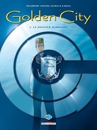 Daniel Pecqueur et Nicolas Malfin - Golden City Tome 5 : Le dossier Harrison.