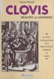 Daniel Pellus - Clovis : Réalités et légendes.
