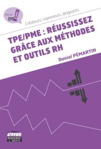 Daniel Pemartin - TPE/PME : Réussissez grâce aux méthodes et outils RH.