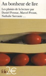 Daniel Pennac et Marcel Proust - Au bonheur de lire - Les plaisirs de la lecture.
