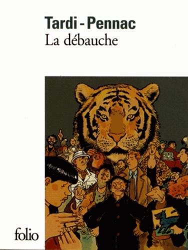 Daniel Pennac et Jacques Tardi - La débauche.
