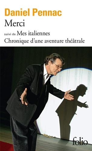 Daniel Pennac - Merci - Suivi de Mes italiennes et de Merci Adaptation théâtrale.
