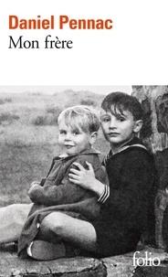 Daniel Pennac - Mon frère.